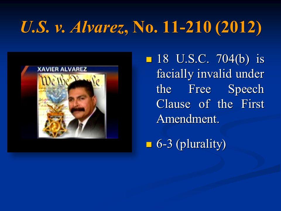 U.S. v. Alvarez, No. 11-210 (2012) 18 U.S.C.