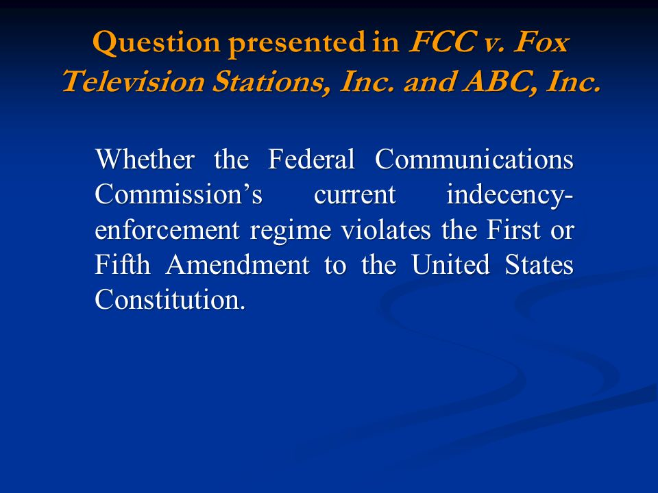 Question presented in FCC v. Fox Television Stations, Inc.