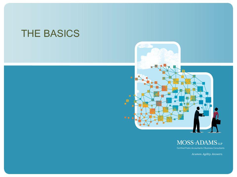 MOSS ADAMS LLP | 2 THE BASICS