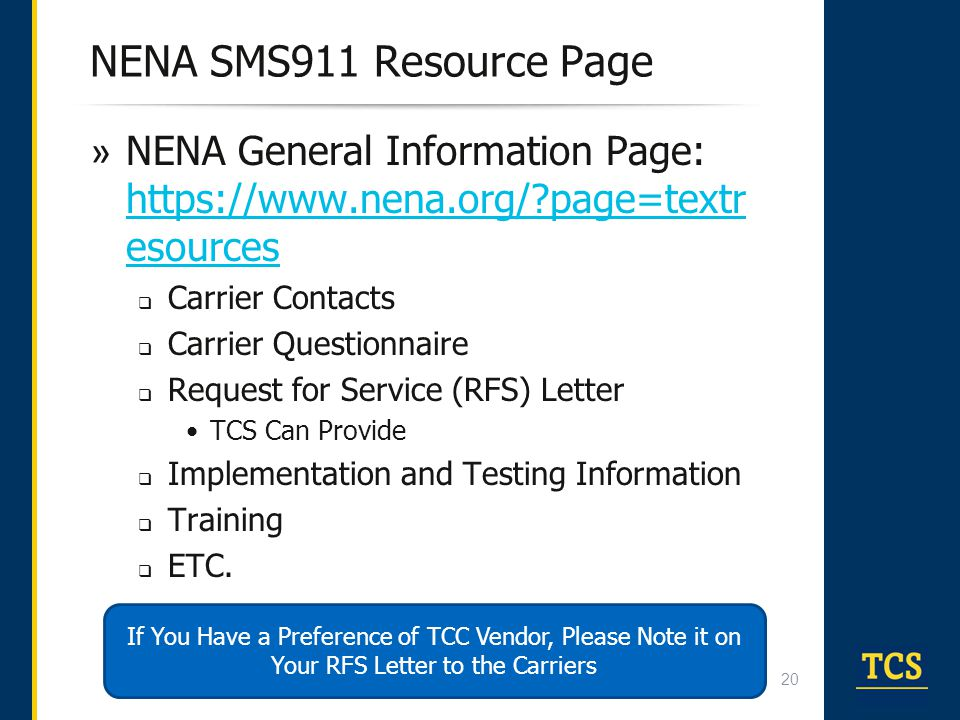 NENA SMS911 Resource Page » NENA General Information Page: https://www.nena.org/?page=textr esources https://www.nena.org/?page=textr esources  Carri
