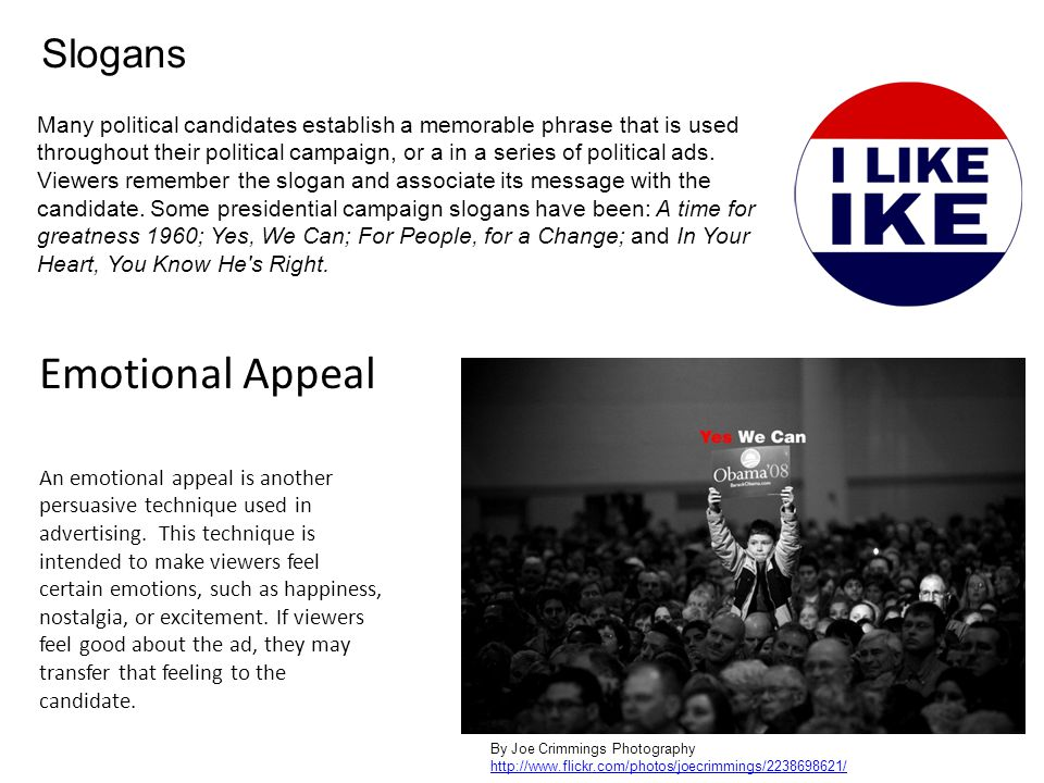Many political candidates establish a memorable phrase that is used throughout their political campaign, or a in a series of political ads. Viewers re