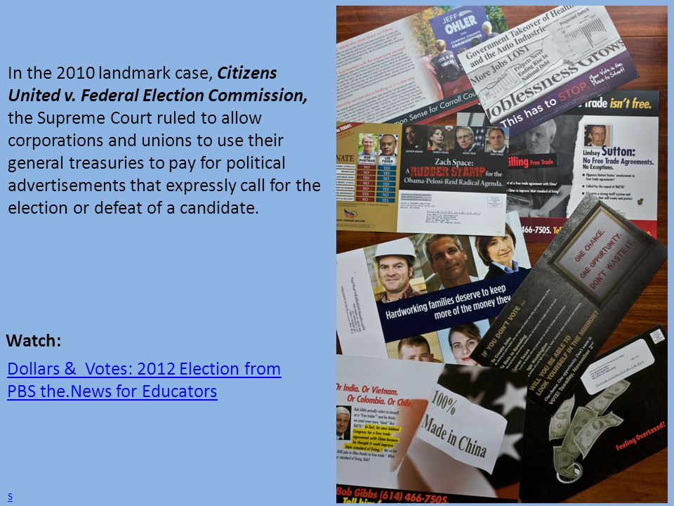In the 2010 landmark case, Citizens United v. Federal Election Commission, the Supreme Court ruled to allow corporations and unions to use their gener