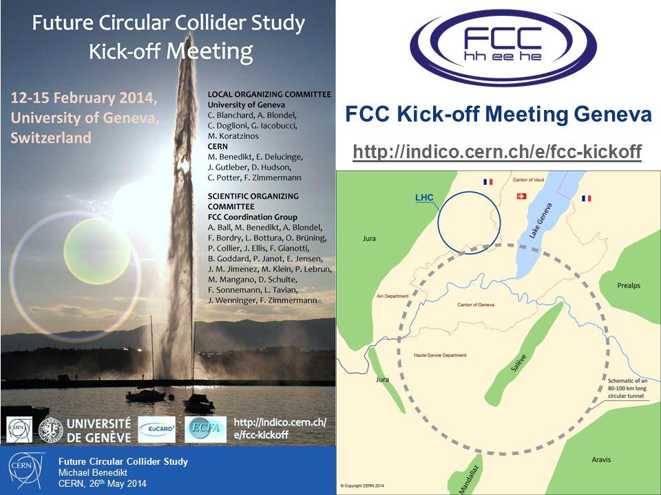 7 Future Circular Collider Study Michael Benedikt CERN, 26 th May 2014 http://indico.cern.ch/e/fcc-kickoff FCC Kick-off Meeting Geneva