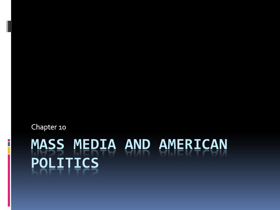 Trends in News Coverage media = primary link to American politics  Newspapers: even w/ competition from Internet & cable, 63 million Americans read the paper  National papers:  Intense advertising competition  60% of cities have competing newspapers