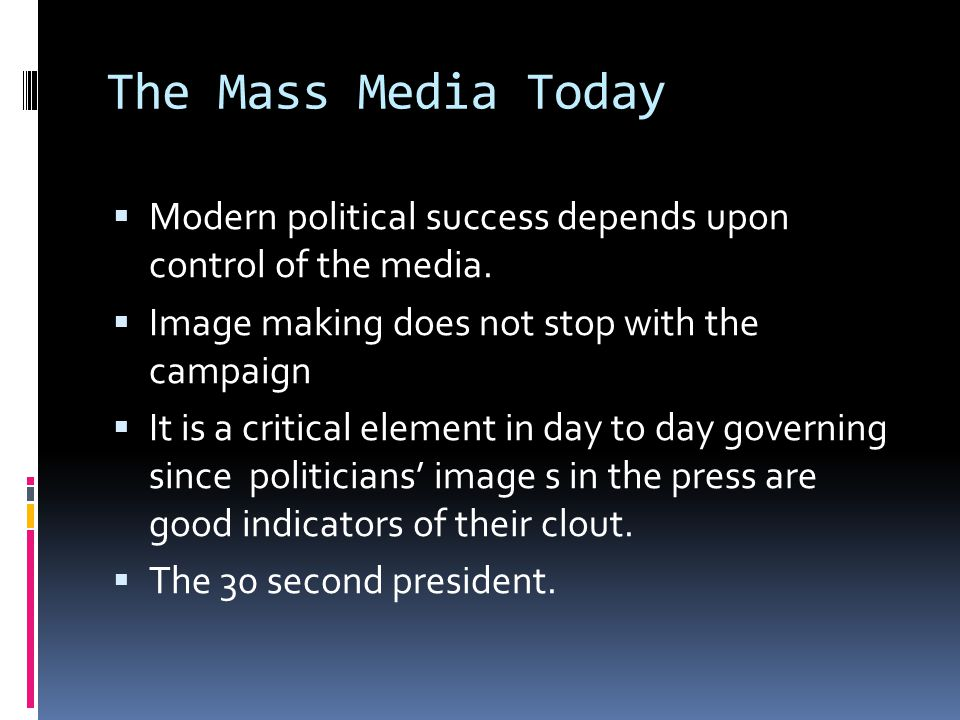 Meet the Master of the Mass Media  7 principles of Reagan Plan ahead Stay on the offensive Control the flow of information Limit reporter's access Talk about the issues you want to talk about Speak in one voice Repeat the same message many times