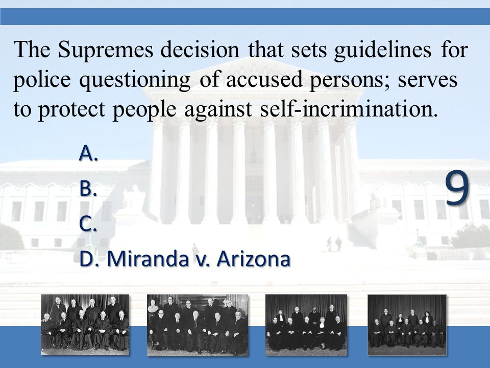 The Supremes decision that sets guidelines for police questioning of accused persons; serves to protect people against self-incrimination.