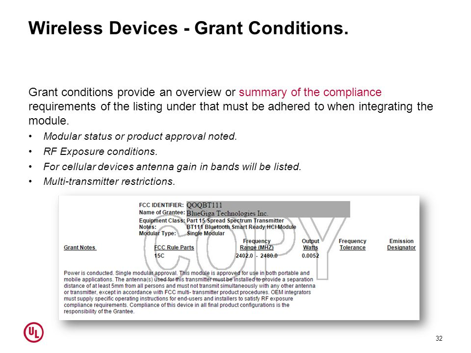 Wireless Devices - Grant Conditions. Grant conditions provide an overview or summary of the compliance requirements of the listing under that must be