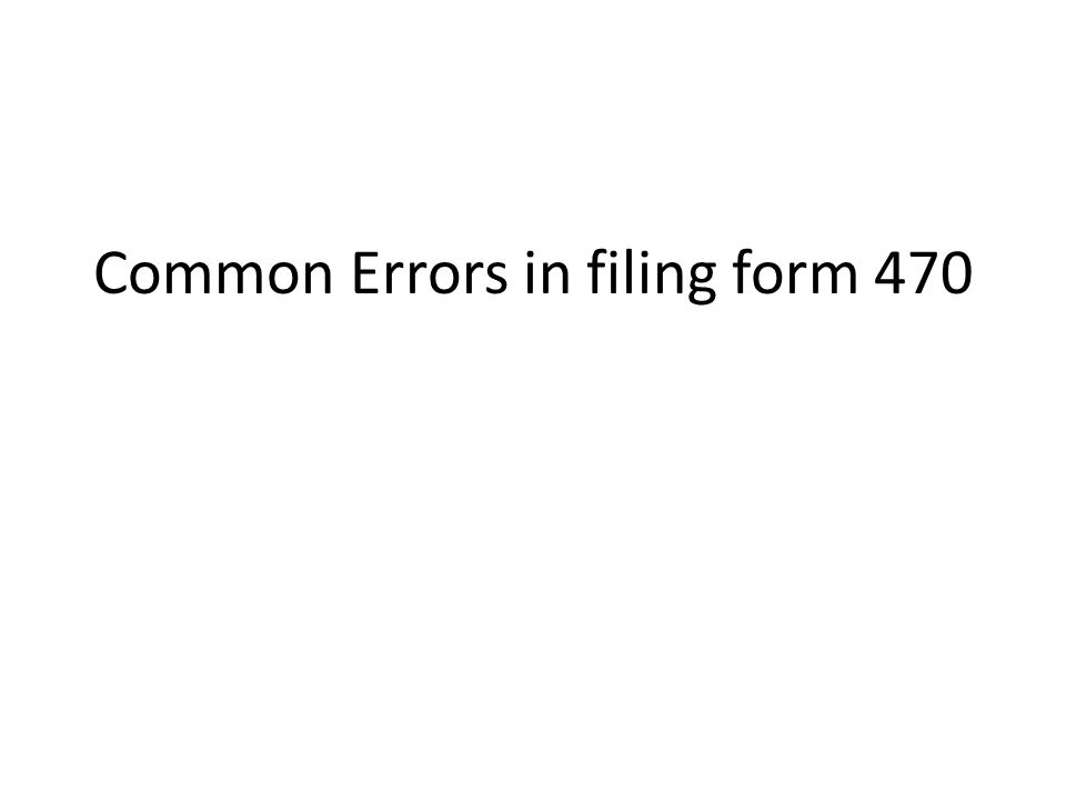 Common Errors in filing form 470