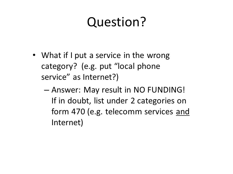 Question.What if I put a service in the wrong category.