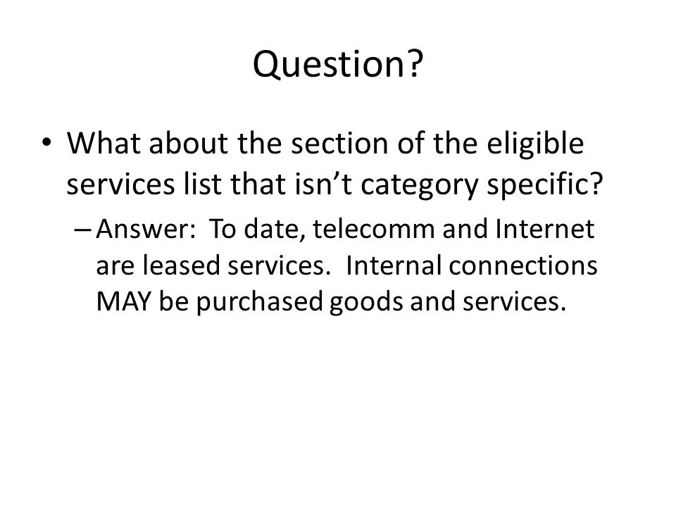 Question. What about the section of the eligible services list that isn't category specific.