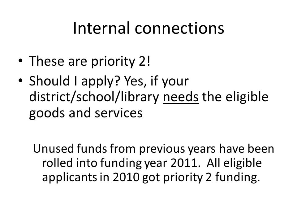 Internal connections These are priority 2. Should I apply.