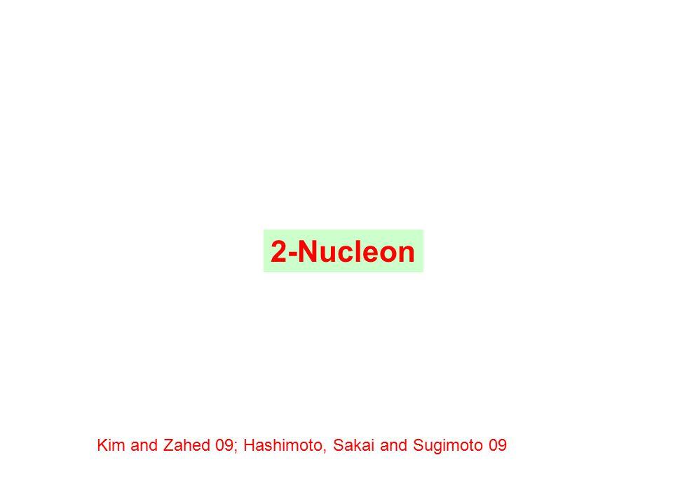 2-Nucleon Kim and Zahed 09; Hashimoto, Sakai and Sugimoto 09