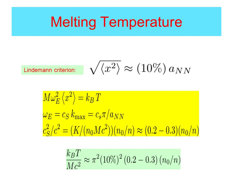 Melting Temperature Lindemann criterion: