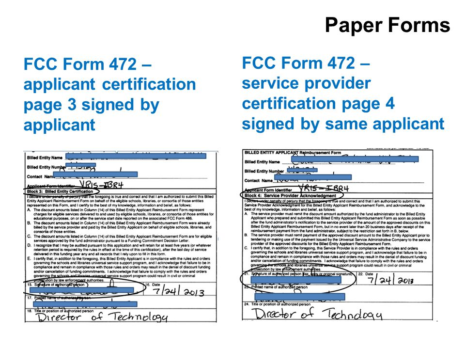 Paper Forms FCC Form 472 – service provider certification page 4 signed by same applicant FCC Form 472 – applicant certification page 3 signed by applicant