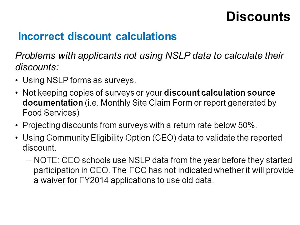 Problems with applicants not using NSLP data to calculate their discounts: Using NSLP forms as surveys.