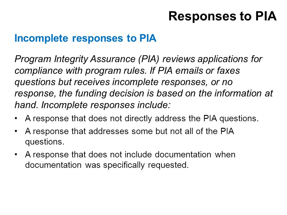 Program Integrity Assurance (PIA) reviews applications for compliance with program rules.
