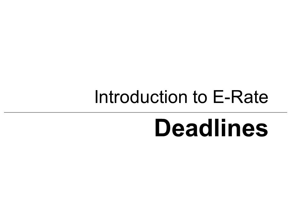 Introduction to E-Rate Deadlines