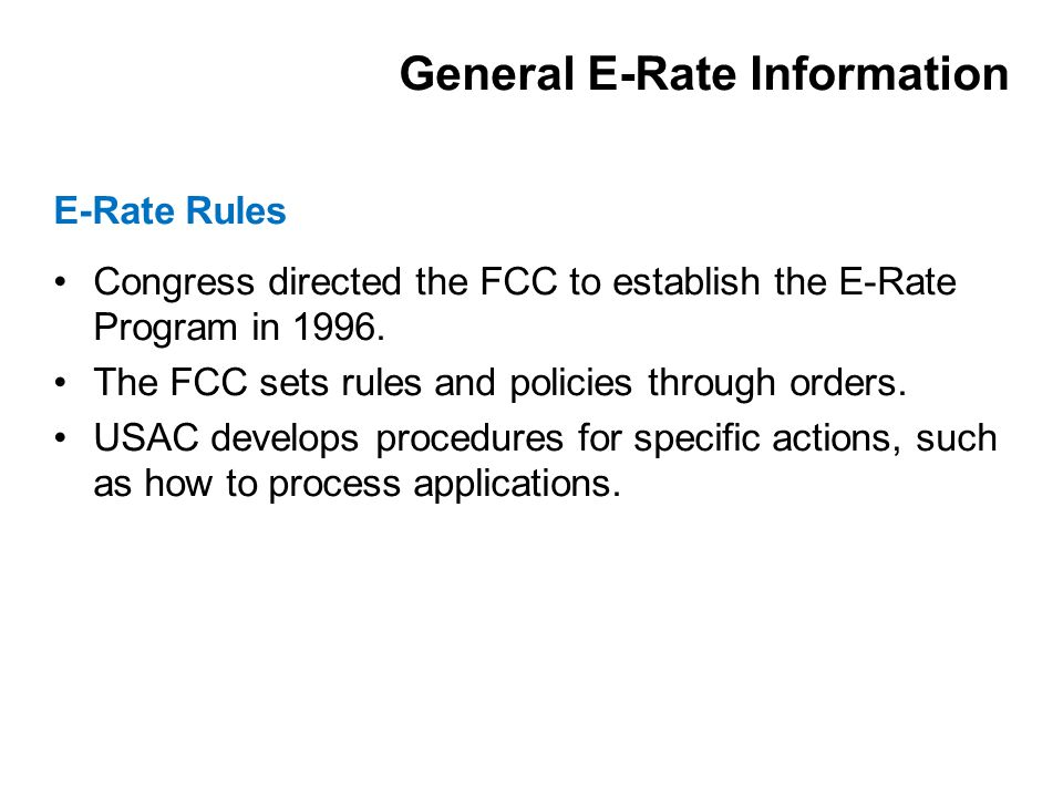 Congress directed the FCC to establish the E-Rate Program in 1996.
