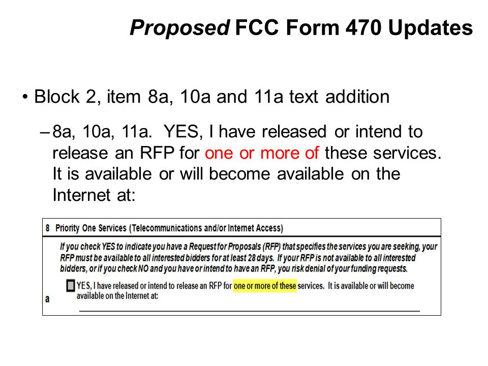 Proposed FCC Form 470 Updates Block 2, item 8a, 10a and 11a text addition –8a, 10a, 11a.
