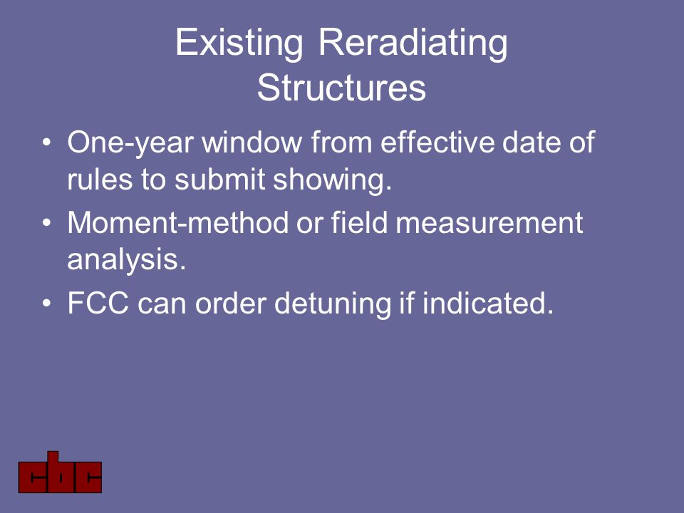 Existing Reradiating Structures One-year window from effective date of rules to submit showing.