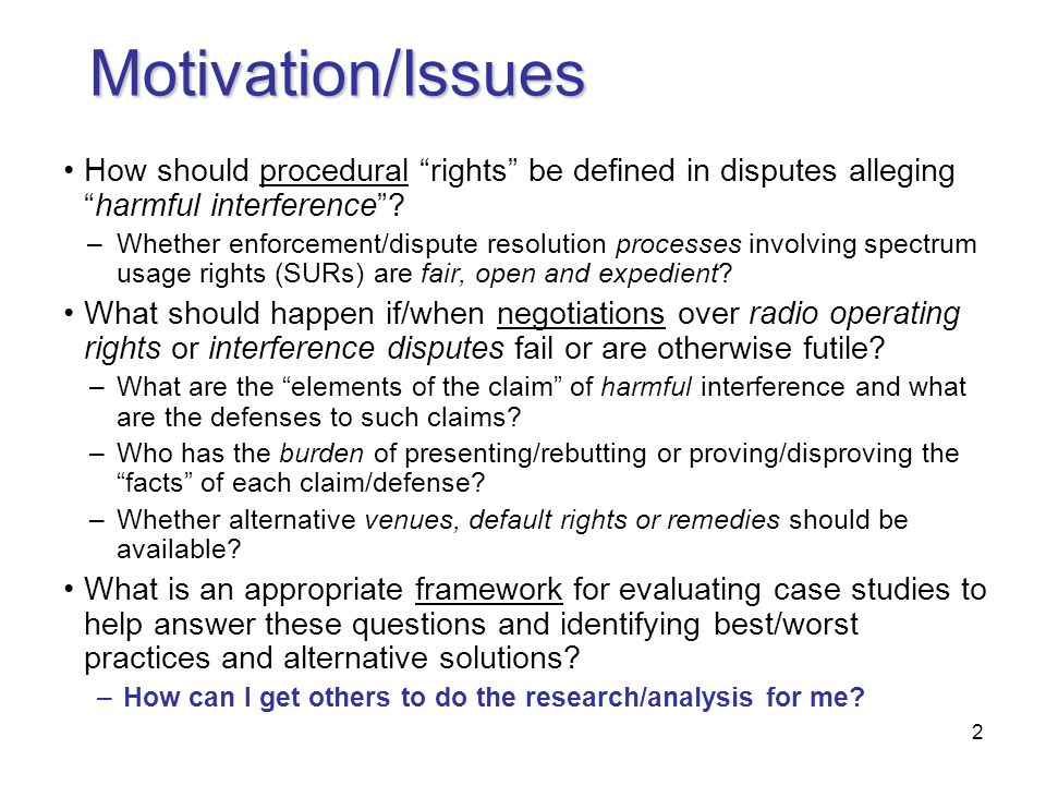 2 Motivation/Issues How should procedural rights be defined in disputes alleging harmful interference .