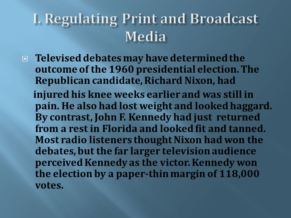  Televised debates may have determined the outcome of the 1960 presidential election.
