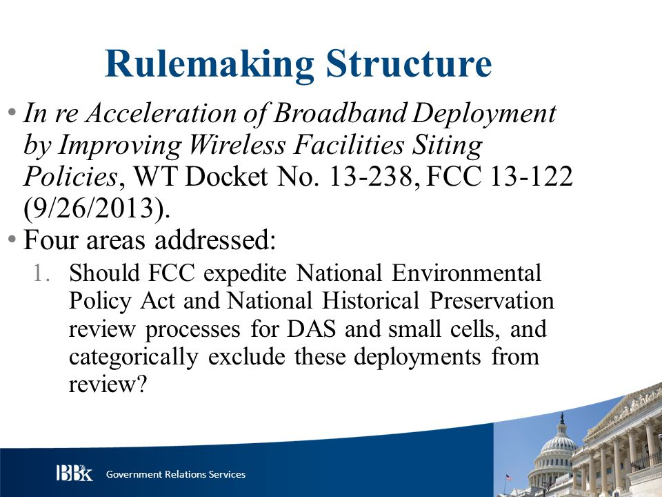 Government Relations Services Rulemaking Structure In re Acceleration of Broadband Deployment by Improving Wireless Facilities Siting Policies, WT Docket No.