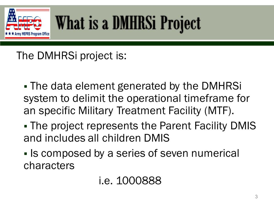 A new project number is generated by the ARMY MEPRS Program Office (AMPO) each Fiscal Year:  Sites will receive their FY12 Project Numbers no later than 30 AUG 2011 4
