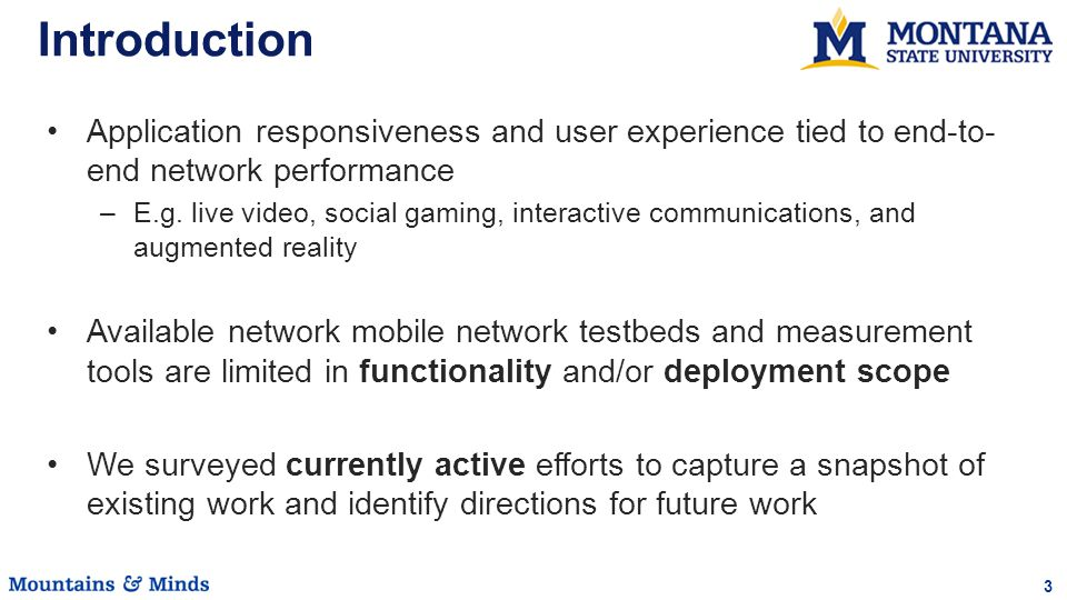 3 Introduction Application responsiveness and user experience tied to end-to- end network performance –E.g.
