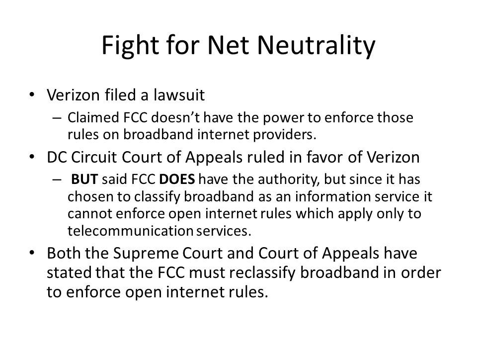 Fight for Net Neutrality Verizon filed a lawsuit – Claimed FCC doesn't have the power to enforce those rules on broadband internet providers.