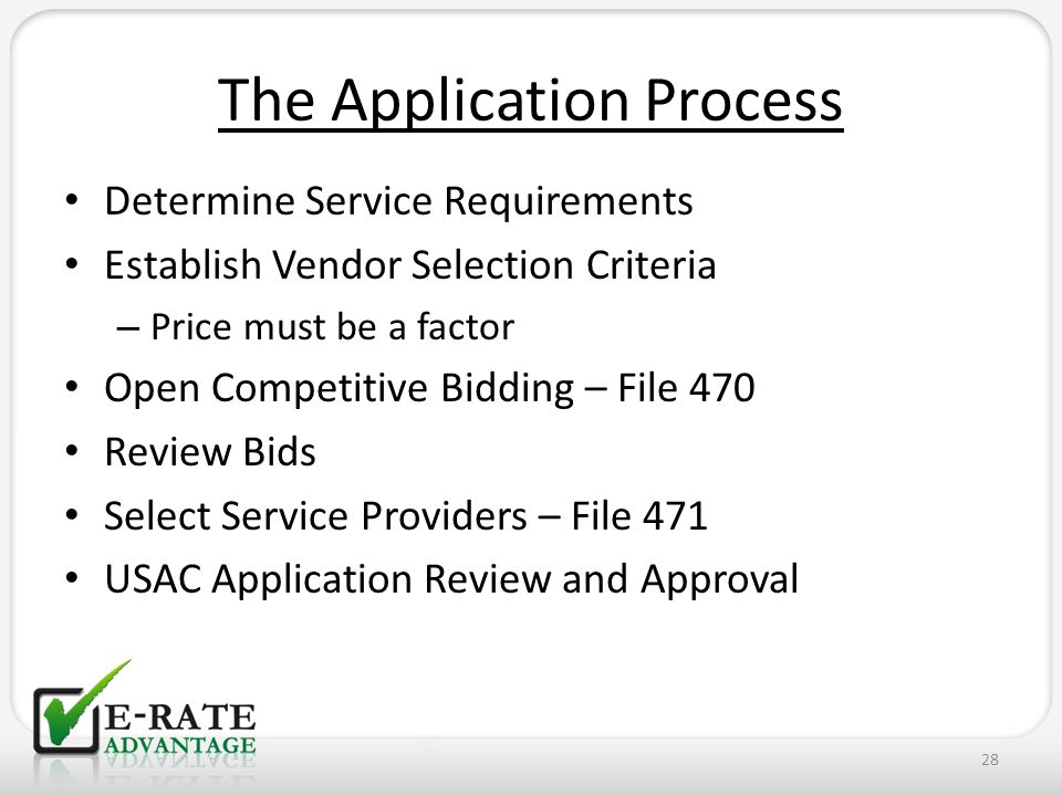 The Application Process Determine Service Requirements Establish Vendor Selection Criteria – Price must be a factor Open Competitive Bidding – File 47