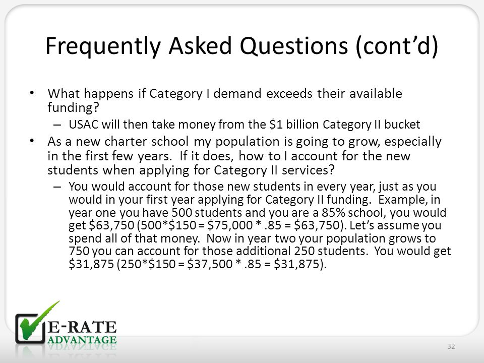 Frequently Asked Questions (cont'd) What happens if Category I demand exceeds their available funding.
