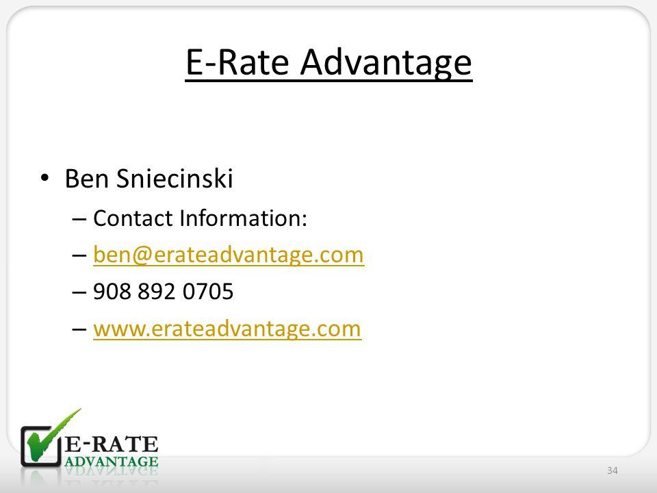 E-Rate Advantage Ben Sniecinski – Contact Information: – ben@erateadvantage.com ben@erateadvantage.com – 908 892 0705 – www.erateadvantage.com www.erateadvantage.com 34