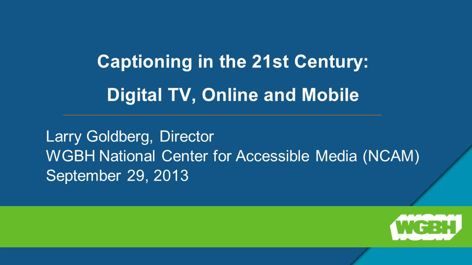 Agenda  Current laws and regulations governing TV and online media  How and where to access captioned media  How to advocate for captioning (in public places)