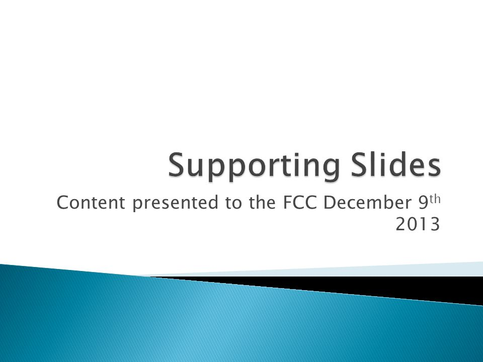 Content presented to the FCC December 9 th 2013