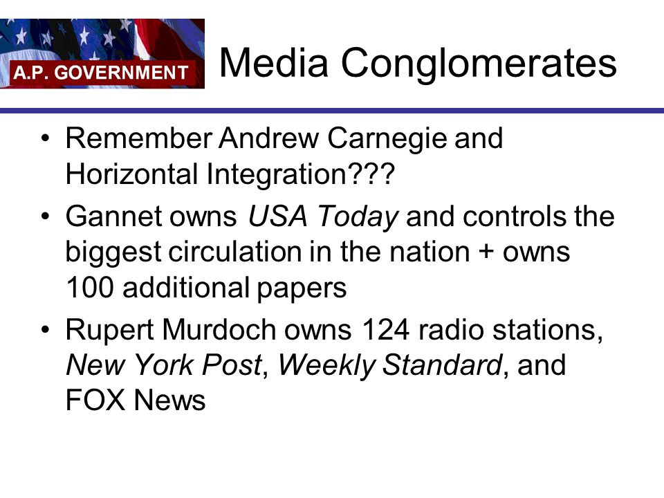 Media Conglomerates Remember Andrew Carnegie and Horizontal Integration .