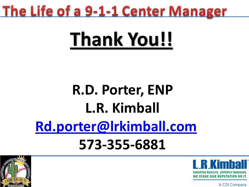 Thank You!! R.D. Porter, ENP L.R. Kimball Rd.porter@lrkimball.com 573-355-6881