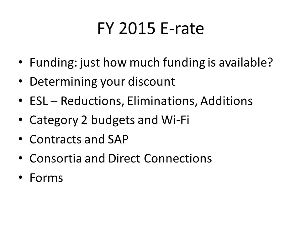 FY 2015 E-rate Funding: just how much funding is available.