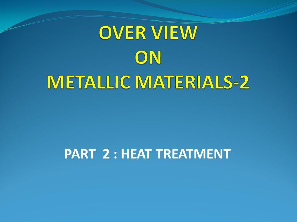 PART 2 : HEAT TREATMENT