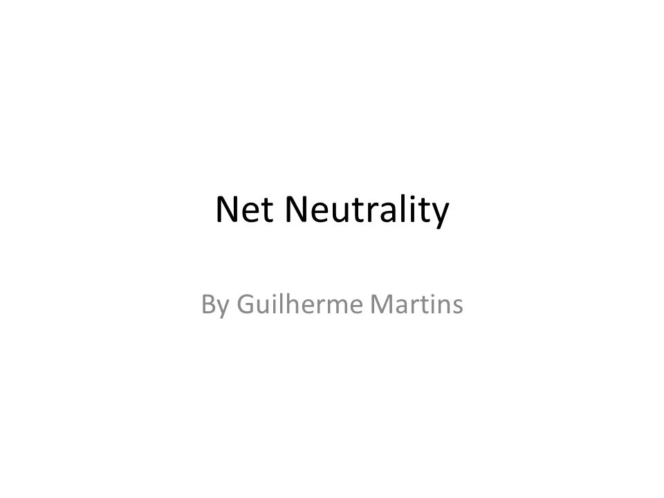 Net Neutrality By Guilherme Martins