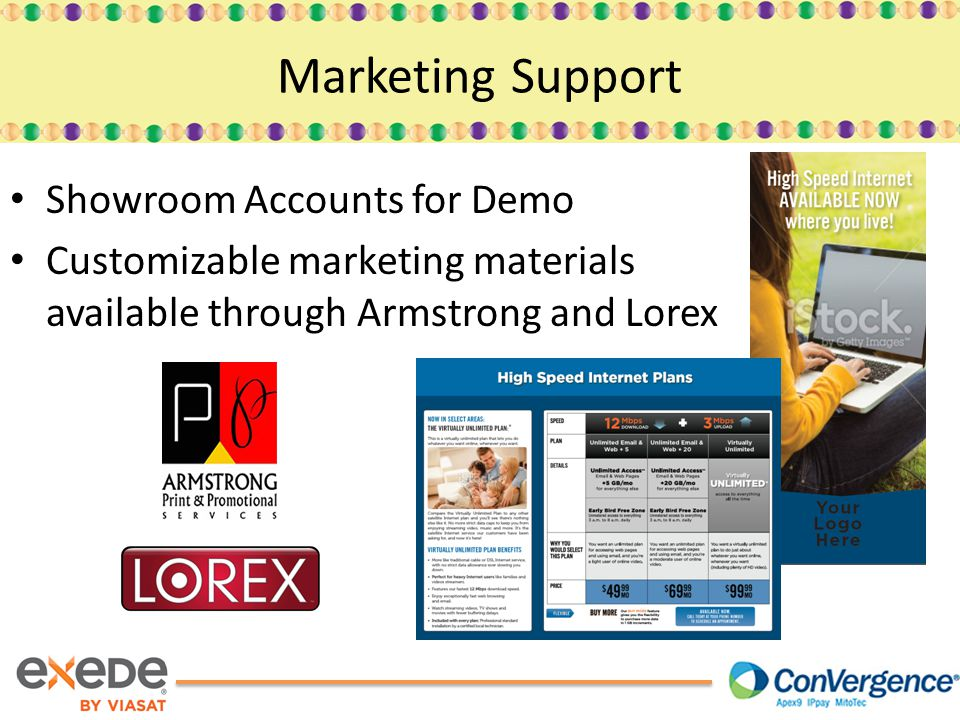 Showroom Accounts for Demo Customizable marketing materials available through Armstrong and Lorex Marketing Support