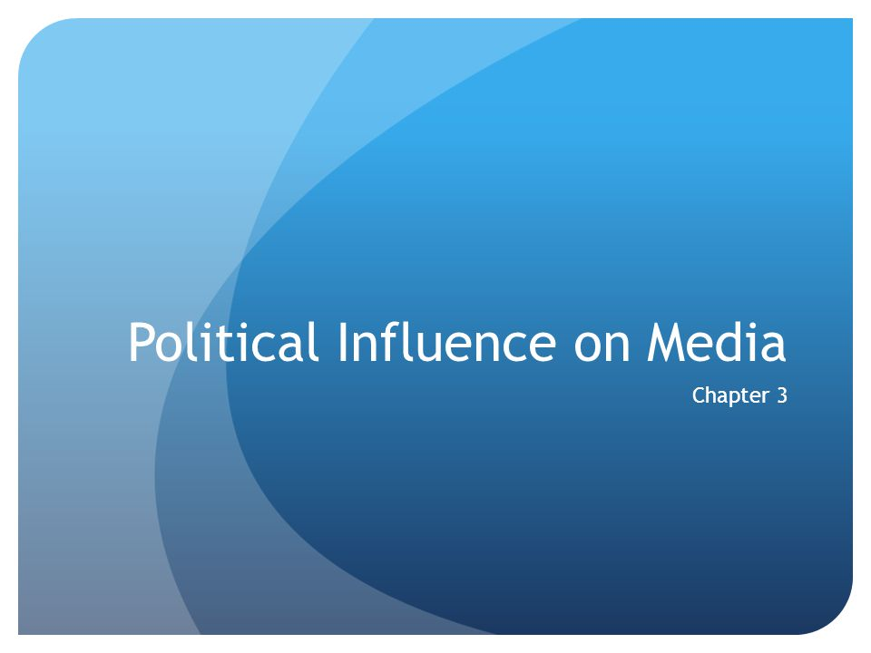 Political Influence on Media Chapter 3