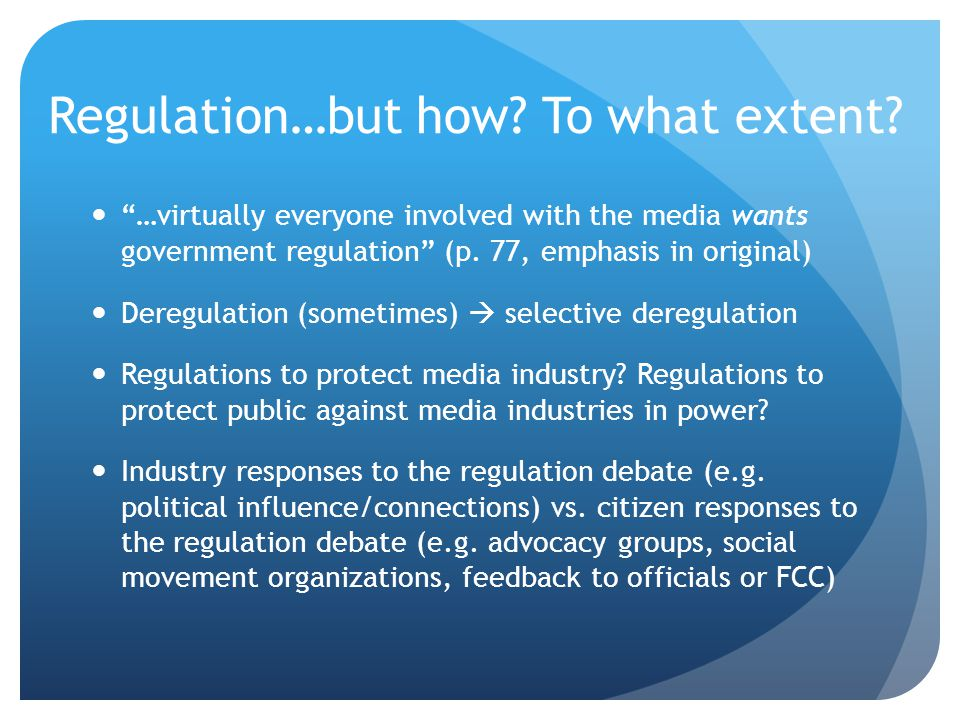 Regulation…but how. To what extent.