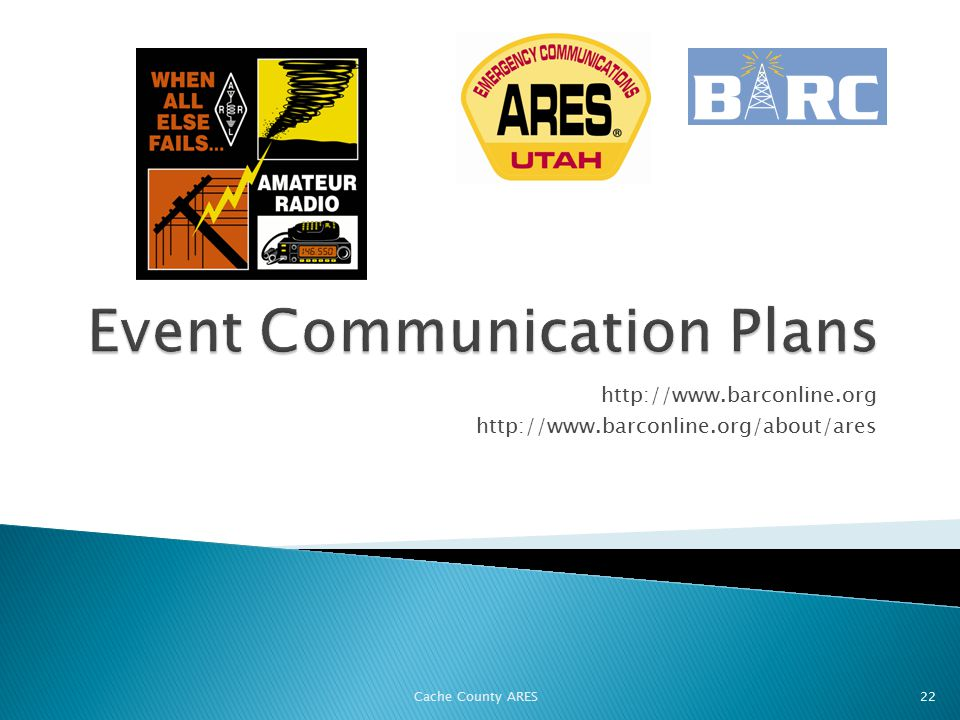 http://www.barconline.org http://www.barconline.org/about/ares Cache County ARES 22