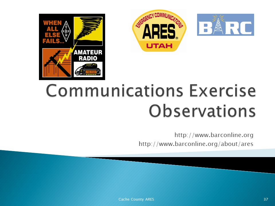 http://www.barconline.org http://www.barconline.org/about/ares Cache County ARES 37