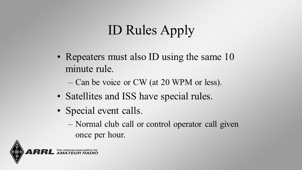 ID Rules Apply Repeaters must also ID using the same 10 minute rule.