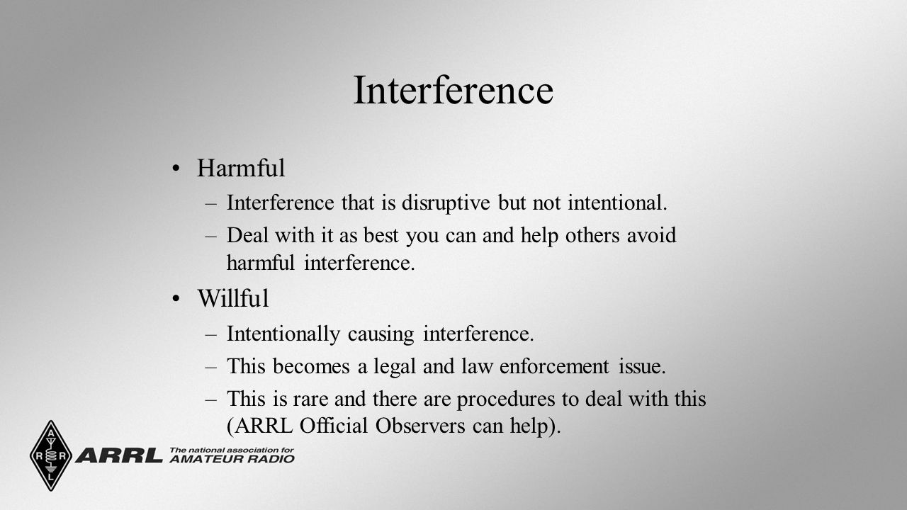 Interference Harmful –Interference that is disruptive but not intentional.
