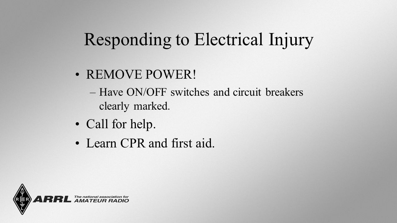 Responding to Electrical Injury REMOVE POWER.