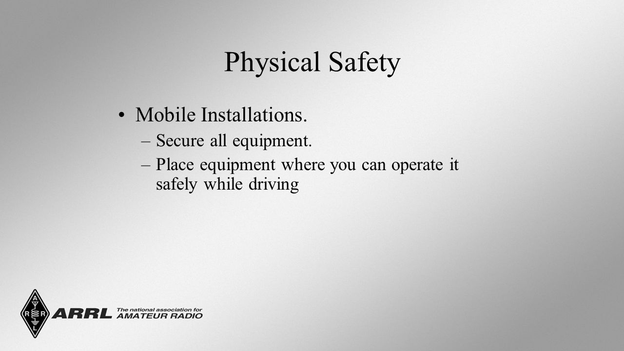 Physical Safety Mobile Installations. –Secure all equipment.