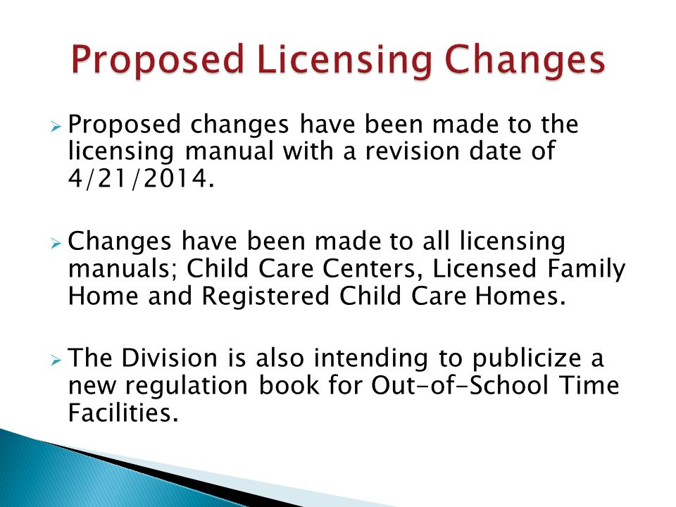  Proposed changes have been made to the licensing manual with a revision date of 4/21/2014.